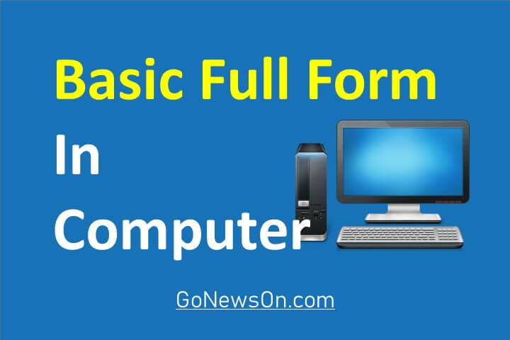 [101] Top Basic Full Form In Computer - www.GoNewsOn.com