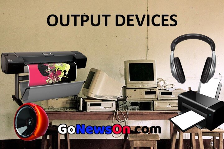 20 Examples Of Output Devices And Their Functions