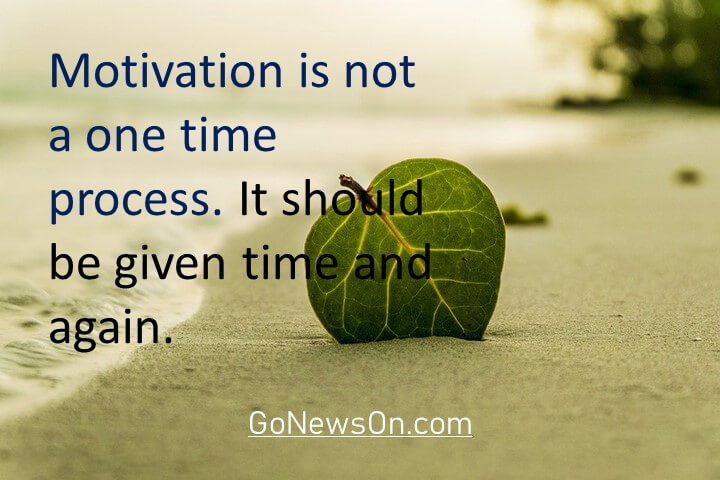 Motivation is not one time process. It requires lifetime. Good Morning Images With Quotes 8