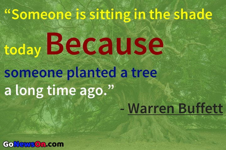 """Quotation For Happy New Year Wishes - """"Someone is sitting in the shade today Because someone planted a tree a long time ago. - Warren Buffett - www.gonewson.com"""
