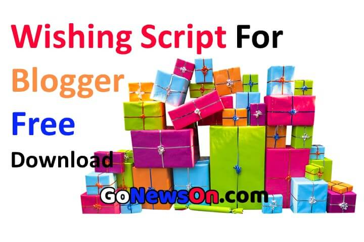 Wishing Script For Blogger - www.GoNewsOn