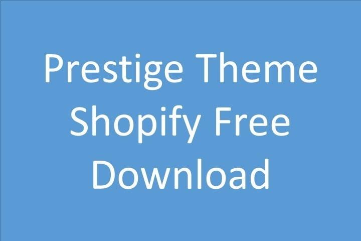 Prestige Theme Shopify Free Download